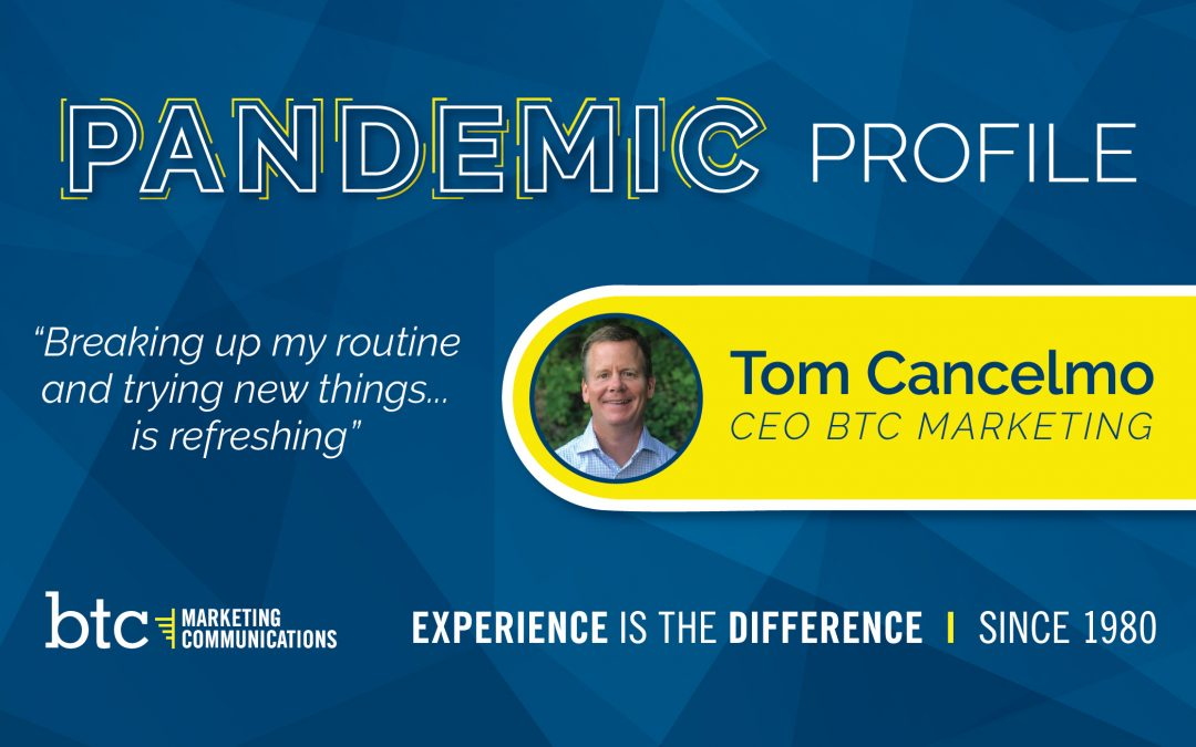 Pandemic Profile – Tom Cancelmo
