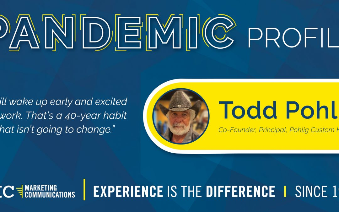Pandemic Profile – Todd Pohlig