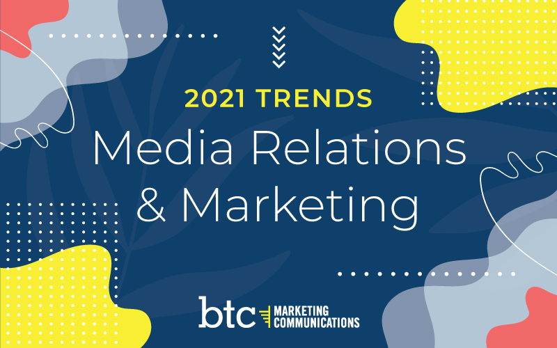2021 Media Relations and Marketing Trends